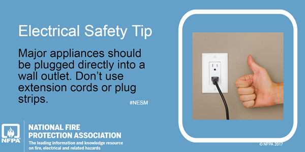Electrical Safety Tip: Plug appliances directly into wall socket