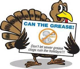 "Cartoon picture of turkey holding a sign that says ""Can the grease! Don't let sewe grease clogs ruin the holidays!!!"""
